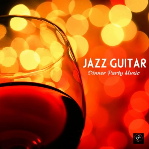 Jazz Guitar Dinner Party Music, Jazz Instrumental Relaxing Background Music - Best Instrumental Background Music Dinner Party Music (Restaurant Music compare prices)