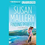 Finding Perfect: Fool's Gold, Book 3 (       UNABRIDGED) by Susan Mallery Narrated by Tanya Eby