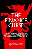 img - for The Finance Curse: How Oversized Financial Sectors Attack Democracy and Corrupt Economics book / textbook / text book