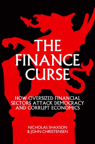 the-finance-curse-how-oversized-financial-sectors-attack-democracy-and-corrupt-economics