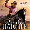 Fit to Be Tied: The Sisters of Bethlehem Springs (       UNABRIDGED) by Robin Lee Hatcher Narrated by Kathy Garver