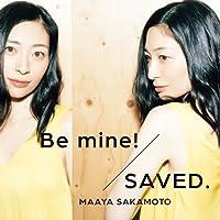 Be mine!/SAVED.(世界征服盤)