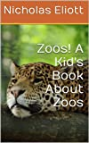 Zoos! A Kid s Book About Zoos