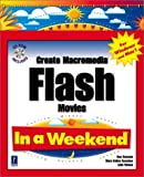 img - for Create Macromedia Flash Movies In a Weekend (In a Weekend (Premier Press)) by Julie Meloni, Mary Kelly Donahue, Ransom, Dan (2001) Paperback book / textbook / text book