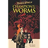 ZombieWorld: Champion of the Worms (2nd edition)by Mike Mignola