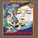 The Gunsmith: The Gunsmith Series #1 (       UNABRIDGED) by C. K. Crigger Narrated by Stephanie Brush