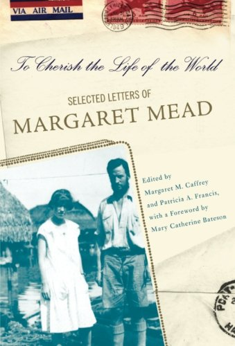To Cherish the Life of the World: The Selected Letters of Margaret Mead PDF