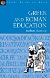 img - for Greek and Roman Education (Inside the Ancient World Series) book / textbook / text book