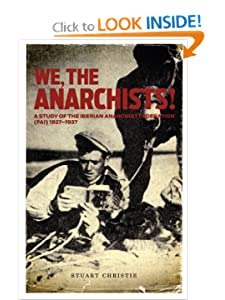 We the Anarchists! A Study of the Iberian Anarchist Federation (FAI) 1927-1937 - Stuart Christie