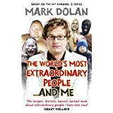 The World's Most Extraordinary People ... And Meby Mark Dolan