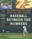 Baseball Between the Numbers: Why Everything You Know About the Game Is Wrong (0465005969) by Keri, Jonah