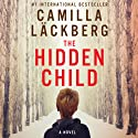 The Hidden Child: Fjällbacka Mysteries, Book 5 Audiobook by Camilla Läckberg Narrated by Simon Vance