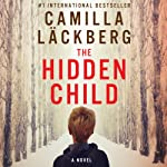 The Hidden Child: Fjällbacka Mysteries, Book 5 (       UNABRIDGED) by Camilla Läckberg Narrated by Simon Vance