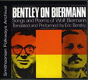 Bentley on Biermann: Songs and Poems