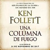 Una columna de fuego [A Column of Fire]: Saga Los pilares de la Tierra 3 [Pillars of the Earth, Book 3] | Ken Follett