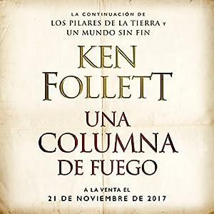 Una columna de fuego [A Column of Fire]: Saga Los pilares de la Tierra 3 [Pillars of the Earth, Book 3] Audiobook by Ken Follett Narrated by Jordi Boixaderas