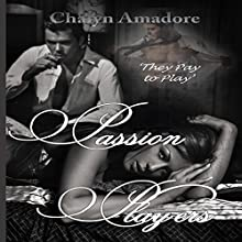 Passion Players Audiobook by Chalyn Amadore Narrated by Thurlow Holmes