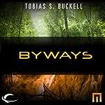 Byways: A METAtropolis Story | Tobias S. Buckell