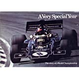 A VERY SPECIAL YEAR, JPS AND THE STORY OF THE 1972 FORMULA ONE CHAMPIONSHIPby Stanbury Foley