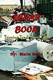Scrap Book : Turning Trash Into Cash