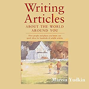 Writing Articles About the World Around You Audiobook