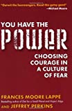 img - for You Have the Power: Choosing Courage in a Culture of Fear book / textbook / text book