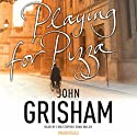 Playing for Pizza Audiobook by John Grisham Narrated by Christopher Evan Welch