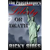 The Peacekeepers, Liberty or Death. Book 3.by Ricky Sides