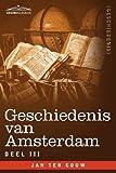 Geschiedenis van Amsterdam - deel III - in zeven delen (Dutch Edition) by Jan ter Gouw