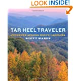 Tar Heel Traveler: Journeys across North Carolina by Scott Mason