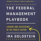 The Federal Management Playbook: Leading and Succeeding in the Public Sector Hörbuch von Ira Goldstein Gesprochen von: Jon Pitt