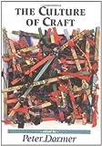 The Culture of Craft: Status and Future (Studies in Design)