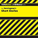 Hemingway's Short Stories: CliffsNotes Audiobook by James L. Roberts Narrated by Luke Daniels