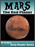 MARS - The Red Planet! Space Books for Kids. Early Reader Mars Facts, Pictures & Video Links. (Early Reader Space Books for Kids)