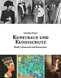 Kunstraub und Kunstschutz, Band I: Eine Dokumentation