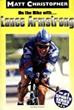 On the Bike With ... Lance Armstrong (0316075493) by Matt Christopher