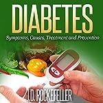 Diabetes: Symptoms, Causes, Treatment and Prevention | J. D. Rockefeller