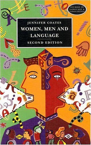 Women, Men and Language: A Sociolinguistic Account of Gender Differences in Language (Studies in Language & Linguistics), Coates, Jennifer