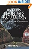Missouri's Haunted Route 66:: Ghosts Along the Mother Road (Haunted America)