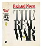img - for The Real War / Richard Nixon book / textbook / text book