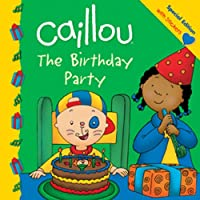 Caillou : the birthday party