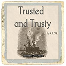 Trusted and Trusty (       UNABRIDGED) by A.L.O.E. Narrated by Glenn Hascall