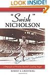 Swish Nicholson: A Biography of Warti...