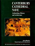 img - for Canterbury Cathedral Nave: Archaeology, History and Architecture (Archaeology of Canterbury) book / textbook / text book