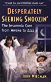 Desperately Seeking Snoozing: The Insomnia Cure from Awake to Zzzz