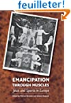Emancipation Through Muscles: Jews An...