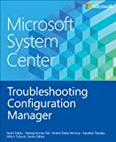 img - for Microsoft System Center: Troubleshooting Configuration Manager (Introducing) book / textbook / text book
