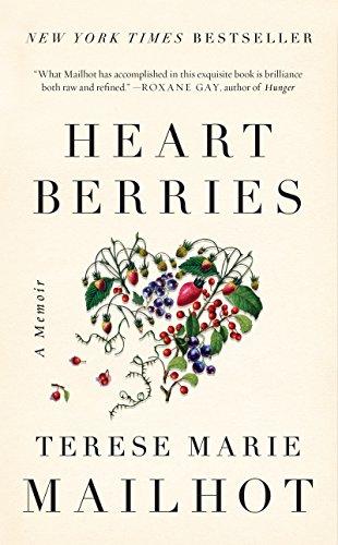 Heart Berries A Memoir [Mailhot, Terese Marie] (Tapa Dura)