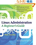 Linux Administration: A Beginners Guide, Sixth Edition (Network Pro Library)