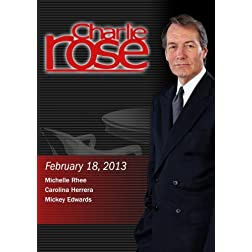 Charlie Rose - Michelle Rhee; Carolina Herrera; Mickey Edwards (February 18, 2013)